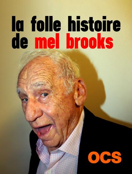OCS - La folle histoire Mel Brooks
