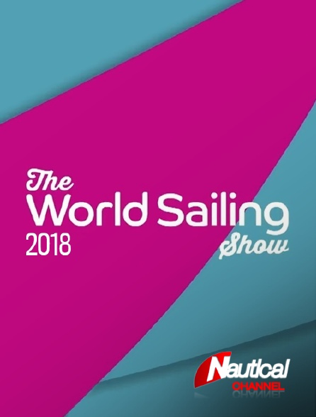 Nautical Channel - The World Sailing Show 2018