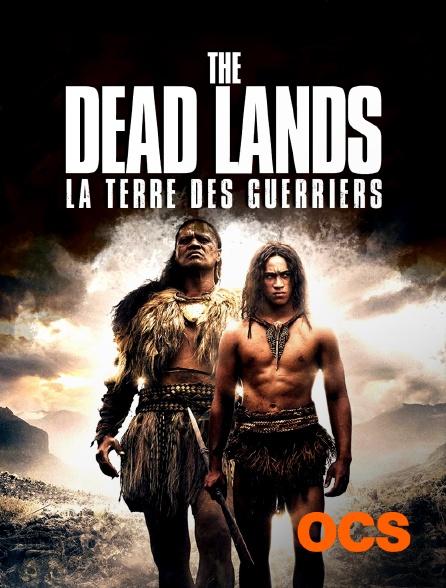 OCS - The Dead Lands : la terre des guerriers