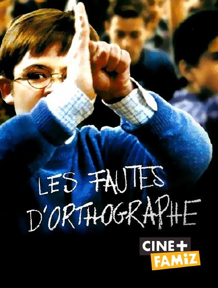 Ciné+ Famiz - Les fautes d'orthographe