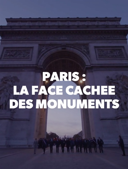 Paris : la face cachée des monuments