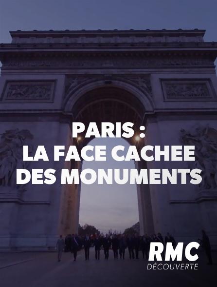 RMC Découverte - Paris : la face cachée des monuments
