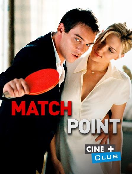 Ciné+ Club - Match Point