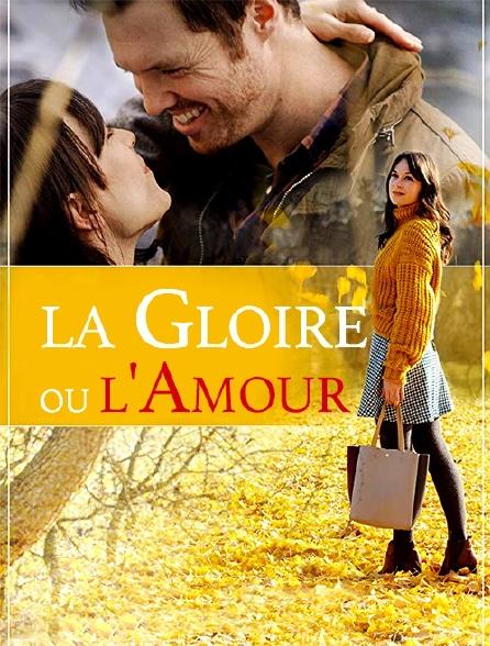 La gloire ou l'amour