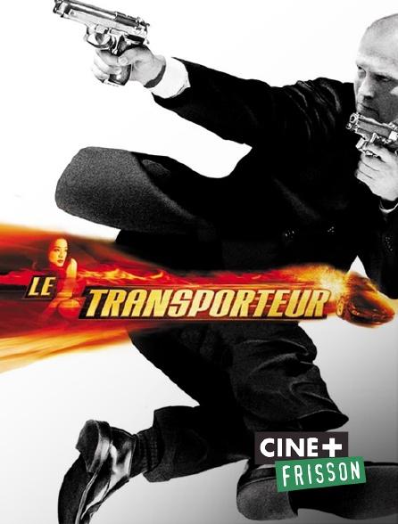 Ciné+ Frisson - Le transporteur