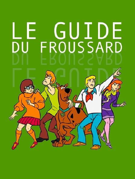 Le guide du froussard