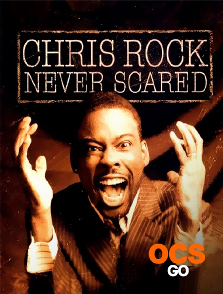 OCS Go - Chris Rock : Never Scared