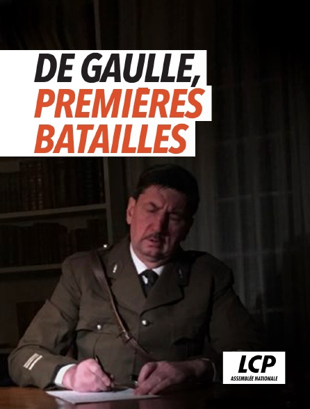 LCP 100% - De Gaulle, premières batailles