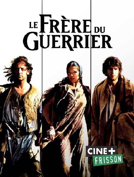 Ciné+ Frisson - Le frère du guerrier