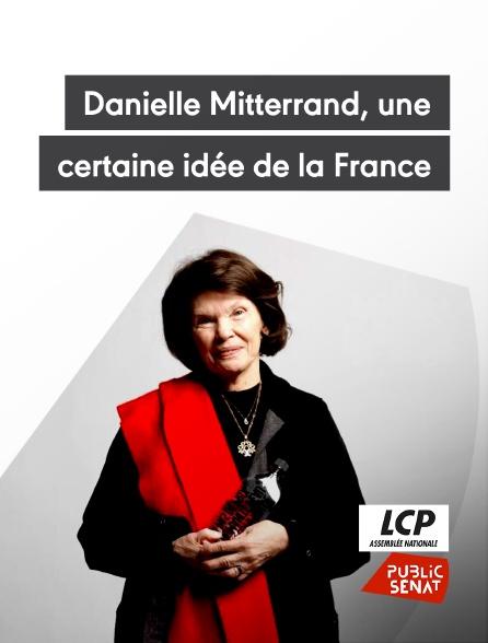 LCP Public Sénat - Danielle Mitterrand, une certaine idée de la France