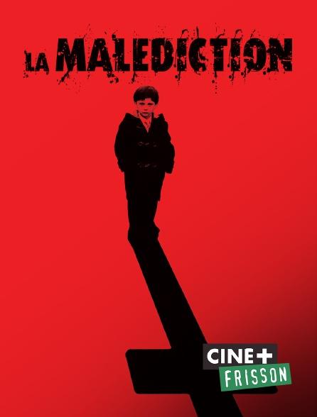 Ciné+ Frisson - La malédiction