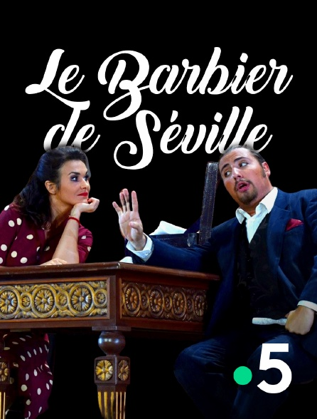 France 5 - Le Barbier de Séville