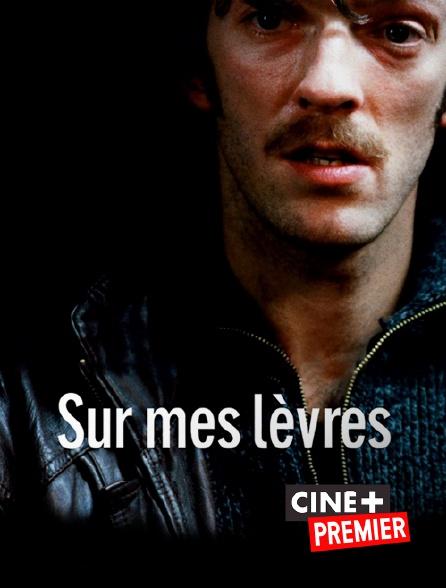 Ciné+ Premier - Sur mes lèvres