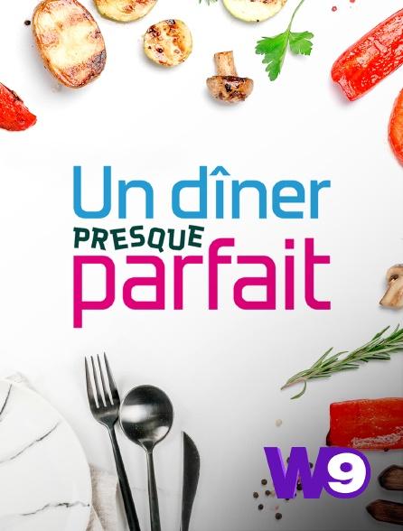 W9 - Un dîner presque parfait