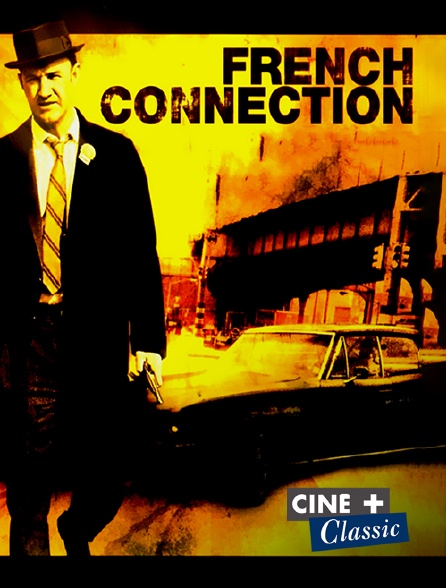 Ciné+ Classic - French Connection