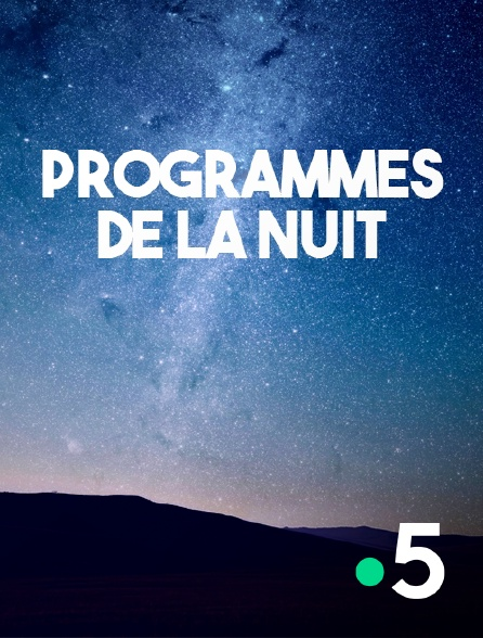 France 5 - La nuit France 5