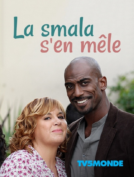 TV5MONDE - La smala s'en mêle
