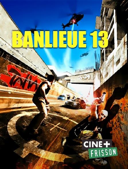 Ciné+ Frisson - Banlieue 13
