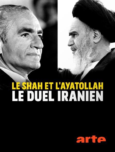 Arte - Le shah et l'ayatollah, le duel iranien