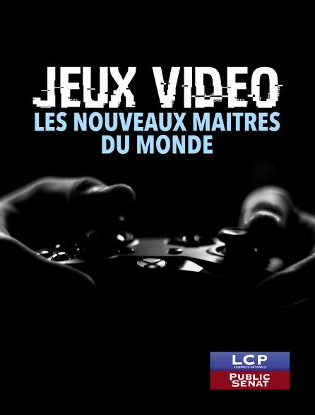 LCP Public Sénat - Jeux vidéo : les nouveaux maîtres du monde