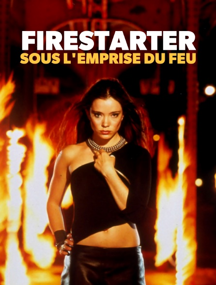 Firestarter : sous l'emprise du feu
