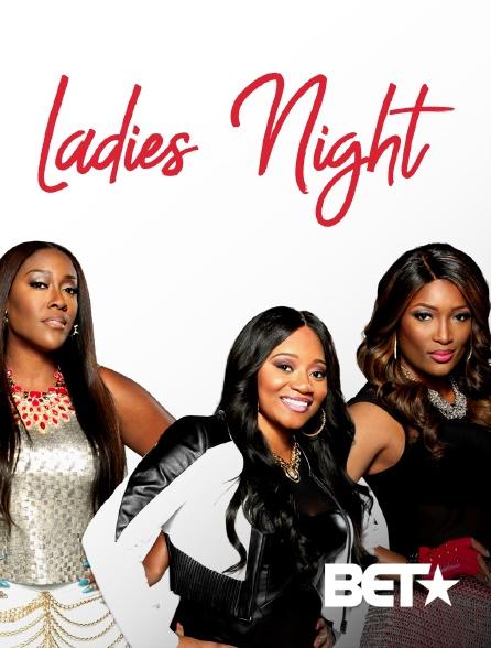 BET - Ladies Night