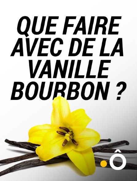 France Ô - Que faire avec de la vanille bourbon ?