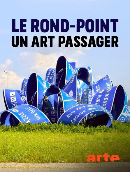 Arte - Le rond-point, un art passager
