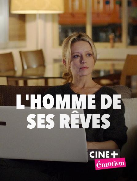 Ciné+ Emotion - L'homme de ses rêves