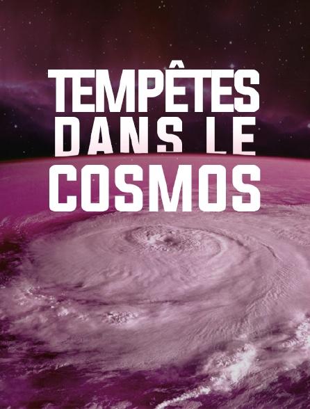 Tempêtes dans le cosmos