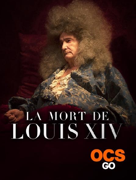 OCS Go - La mort de Louis XIV