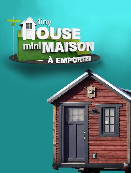 Tiny House : mini-maison à emporter