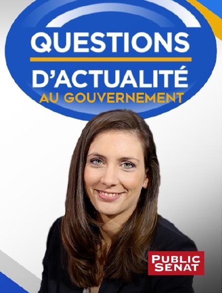 Public Sénat - Questions d'actualité au Gouvernement