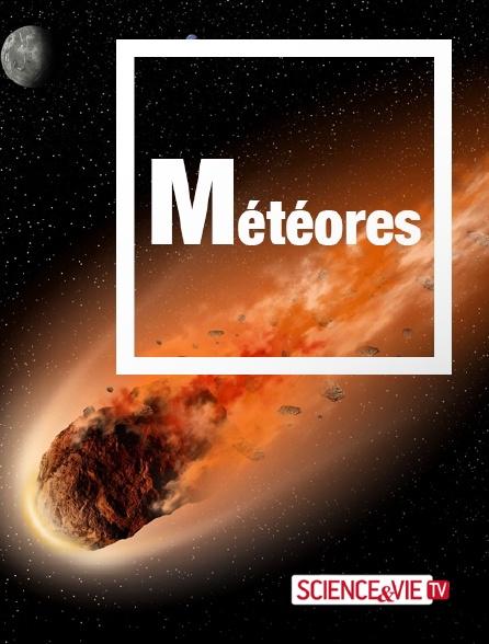 Science et Vie TV - Météores