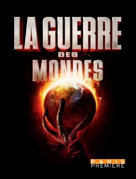 Paris Première - La guerre des mondes