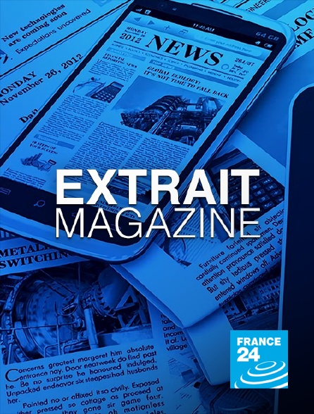 France 24 - Extrait magazine