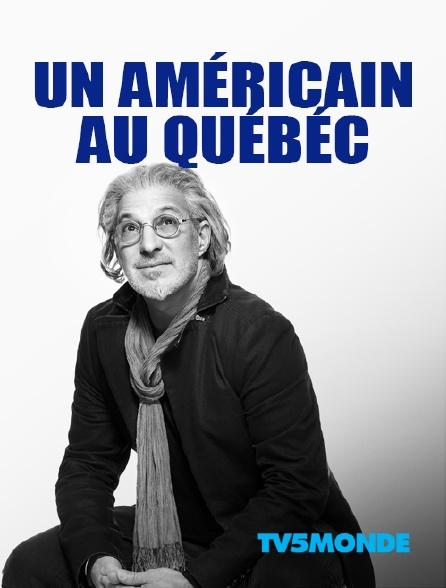 TV5MONDE - Un Américain au Québéc