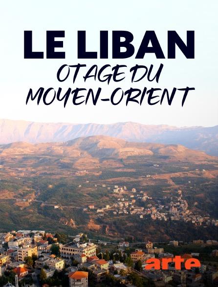 Arte - Le Liban, otage du Moyen-Orient