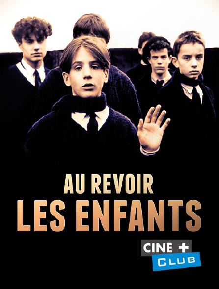 Ciné+ Club - Au revoir les enfants