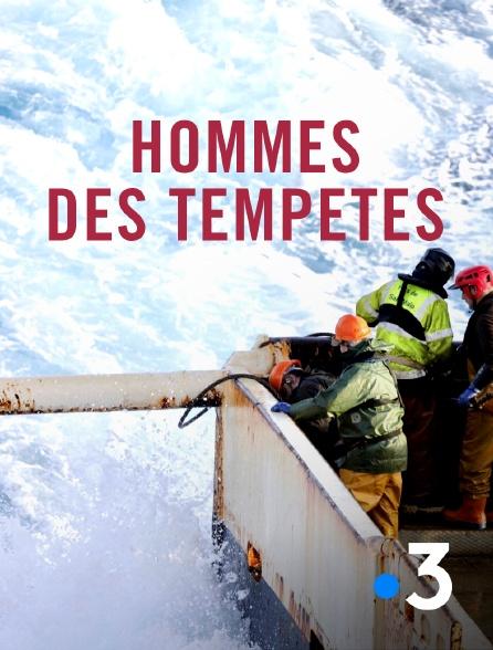 France 3 - Hommes des tempêtes