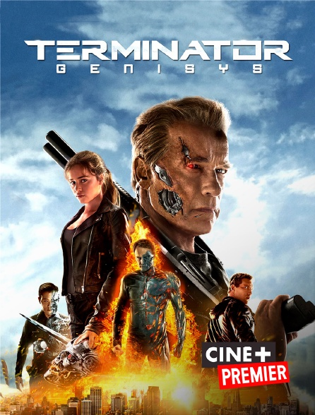 Ciné+ Premier - Terminator : Genisys