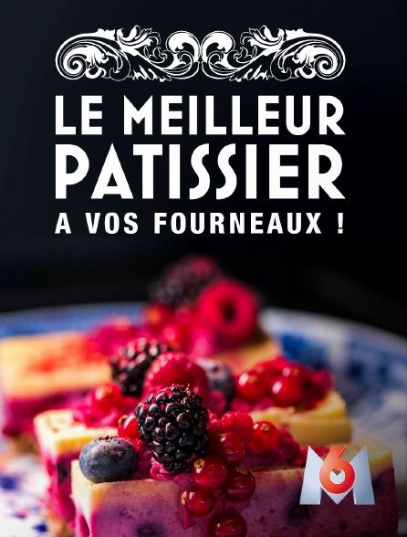 M6 - Le meilleur pâtissier, à vos fourneaux !