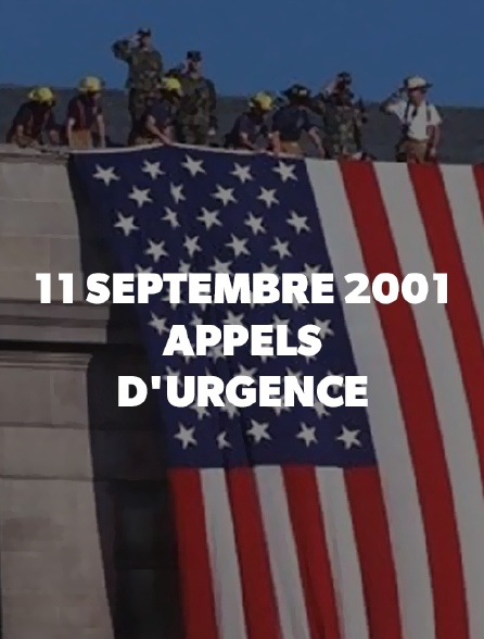 11 septembre 2001 : appels d'urgence