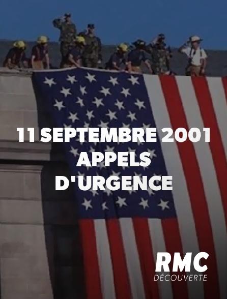 RMC Découverte - 11 septembre 2001 : appels d'urgence