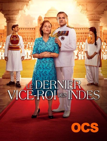 OCS - Le dernier vice-roi des Indes