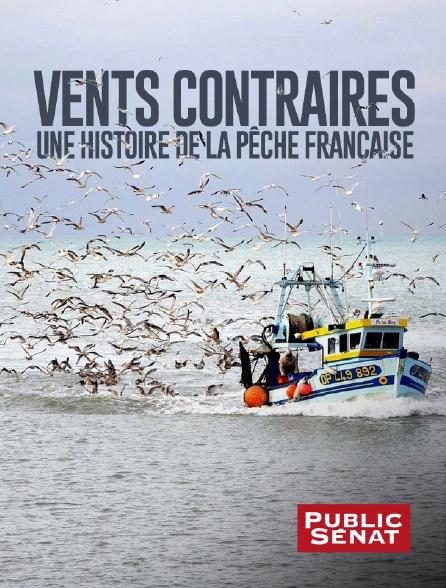 Public Sénat - Vents contraires, une histoire de la pêche française