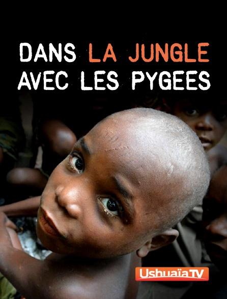 Ushuaïa TV - Dans la jungle avec les pygmées