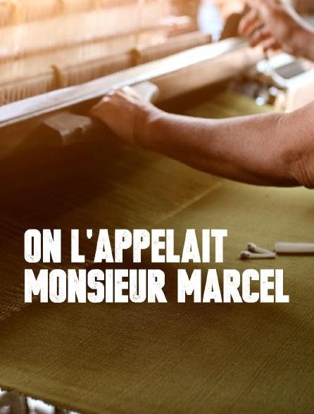 On l'appelait monsieur Marcel