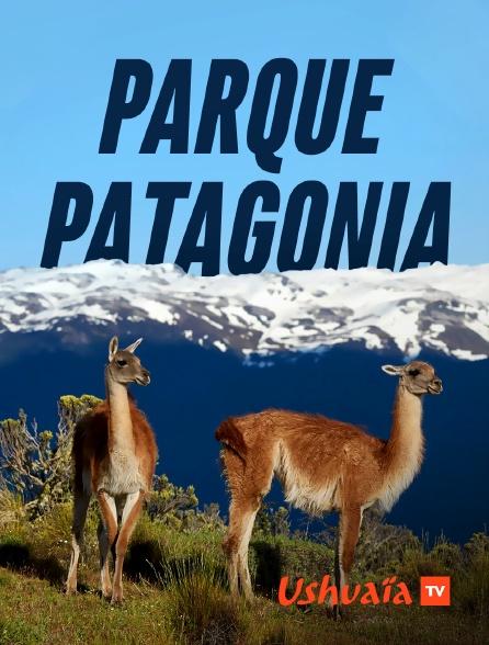 Ushuaïa TV - Parque Patagonia