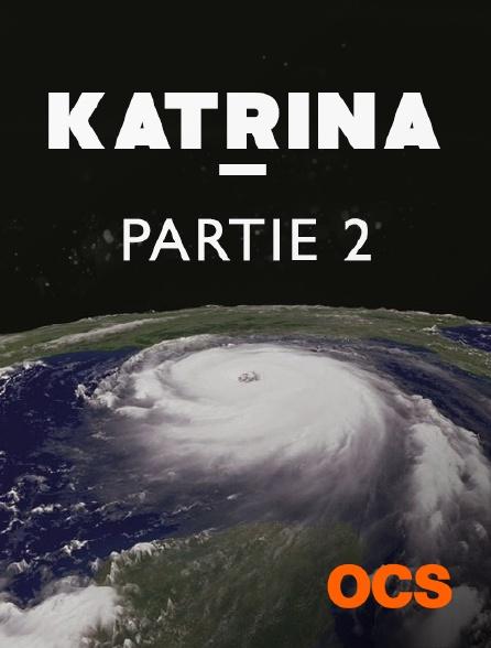 OCS - Katrina - Partie 2